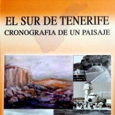 Libros: EL SUR DE TENERIFE, CRONOGRAFIA DE UN PAISAJE. Lote 289575253