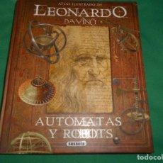 Libros: ATLAS ILUSTRADO LEONARDO DAVINCI AUTOMATAS Y ROBOTS SUSAETA. Lote 289631768