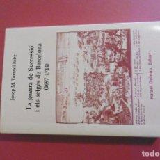 Libros: 9- JOSEP M. TORRAS I RIBÉ - LA GUERRA DE SUCCESSIÓ I ELS SETGES DE BARCELONA (1697-1714). Lote 293260718