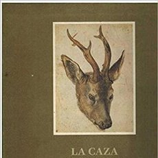 Libros: LA CAZA EN LA HISTORIA DEL DIBUJO OCCIDENTAL. SIGLOS XV - XVIII. Lote 296574658