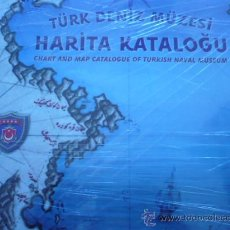 Libros: CHART AND MAP CATALOG OF TURKISH NAVAL MUSEUM NAVY. Lote 9743668