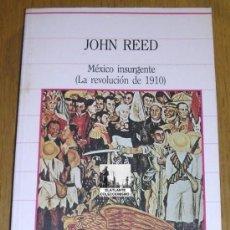 Libros: MÉXICO INSURGENTE (LA REVOLUCIÓN DE 1910) - JOHN REED - SARPE - 1985 - NUEVO DE DISTRIBUIDOR. Lote 32793756