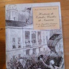 Libros: HISTORIA DE ESTADOS UNIDOS DE AMÉRICA: DE LA REPÚBLICA BURGUESA AL PODER PRESIDENCIAL- SANCHEZ BARBA. Lote 47953709