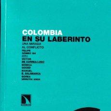 Libros: COLOMBIA EN SU LABERINTO. UNA MIRADA AL CONFLICTO. DIRIGIDO POR FELIPE GÓMEZ ISA. VARIOS AUTORES. Lote 68874489