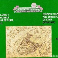 Libros: MAPAS, PLANOS Y FORTIFICACIONES HISPÁNICOS DE LIBIA (1510-1911). JUAN B. VILAR. IMPECABLE. Lote 70220253