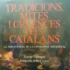 Libros: TRADICIONS MITES I CREENCES DELS CATALANS,LA PERVIVÈNCIA DE LA CATALUNYA ANCESTRAL. IL.LUSTRAT.. Lote 80849895