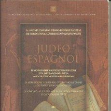 Libros: JUDEO ESPAÑOL, LA VIDA SOCIAL DE LOS JUDIOS SEFARDÍES EN SALÓNICA A TRAVÉS DE LOS TEXTOS. Lote 111589611