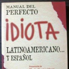 Libros: MANUAL DEL PERFECTO IDIOTA LATINOAMERICANO Y ESPAÑOL PRESENTACIÓN DE MARIO VARGAS LLOSA. Lote 113425843