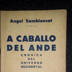 Libros: SAMBLANCAT ANGEL. A CABALLO DEL ANDE. CRÓNICA DEL UNIVERSO OCCIDENTAL. Lote 122699539