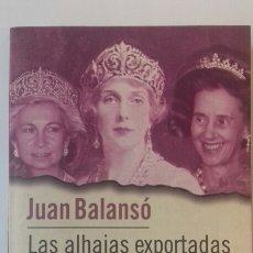 Libros: LAS ALHAJAS EXPORTADAS. JUAN BALANSÒ. Lote 122873484