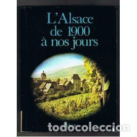 HEITZ (ROBERT), DOLLINGER (PHILIPPE) - ? ?L'ALSACE DE 1900 À NOS JOURS. ? (Libros Nuevos - Historia - Historia por países)