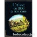 Libros: HEITZ (ROBERT), DOLLINGER (PHILIPPE) - ? ?L'ALSACE DE 1900 À NOS JOURS. ?. Lote 124963783