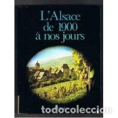 Libros: HEITZ (ROBERT), DOLLINGER (PHILIPPE) -  L'ALSACE DE 1900 À NOS JOURS. . Lote 124963783