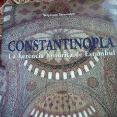 Libros: CONSTANTINOPLA. LA HERENCIA HISTÓRICA DE ESTAMBUL. Lote 128261627