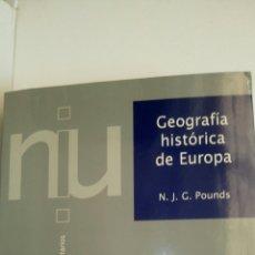 Libros: GEOGRAFÍA HISTÓRICA DE EUROPA, N. J. G. POUNDS.. Lote 131613642