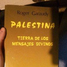Libros: PALESTINA TIERRA DE LOS MENSAJES DIVINOS, ROGER GARAUDY, EDITORIAL FUNDAMENTOS.. Lote 133956966