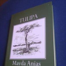 Libros: TULIPA MAYDA ANIAS. CALDEANDRIN EDICIONES, ÁVILA, 2011. Lote 146548174