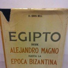 Libros: STQ.H. IDRIS BELL.EGIPTO.EDT, GARRIGA. BRUMART TU LIBRERIA.. Lote 147290074