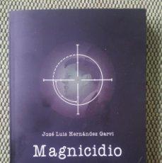 Libros: MAGNICIDIO.CRÓNICA NEGRA DE LOS PRESIDENTES ASESINADOS DE LOS ESTADOS UNIDOS.. Lote 147572986