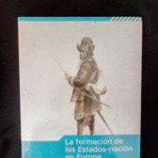 Libros: LA FORMACIÓN DE LOS ESTADOS NACIÓN EN EUROPA. DESCUBRIR LA HISTORIA. Lote 151414674