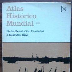 Libros: ATLAS HISTORICO MUNDIAL. DE LA REVOLUCION FRANCESA A NUESTROS DIAS.. Lote 153469838