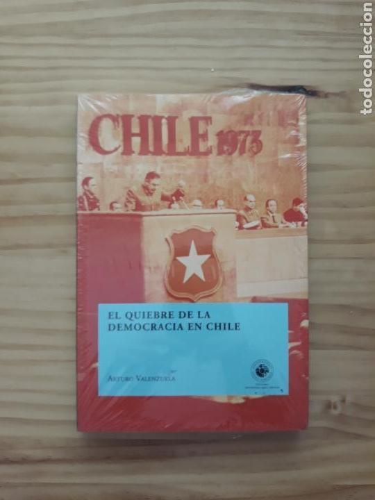 ARTURO VALENZUELA. EL QUIEBRE DE LA DEMOCRACIA EN CHILE (Libros Nuevos - Historia - Historia por países)