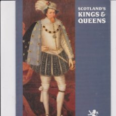 Libros: SCOTLAND´S KINGS & QUEENS. EN INGLÉS. Lote 166011674