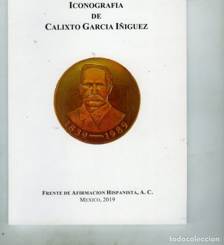 ICONOGRAFÍA DE CALIXTO GARCÍA IÑÍGUEZ (HÉROE DE LA INDEPENDENCIA CUBANA), (Libros Nuevos - Historia - Historia por países)