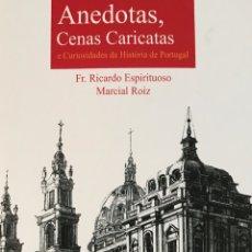 Libros: ANEDOTAS, CENAS CARICATAS E CURIOSIDADES DA HISTÓRIA DE PORTUGAL. LIBRO. HISTORIA PORTUGAL. OLIVENZA. Lote 170018790
