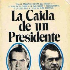 Libros: LA CAIDA DE UN PRESIDENTE. - EQUIPO DE REDACCIÓN.. Lote 173732924