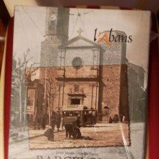 Libros: L'ABANS. VILA DE SARRIÀ- RECULL GRÀFIC 1874-1975, DE JESÚS MESTRE I AMÈLIA POVES. LENGUA CATALANA. B. Lote 175269945
