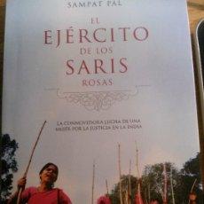 Libros: EL EJÉRCITO DE LOS SARIS ROSAS, SAMPAT PAL, PLANETA EDITORIAL.. Lote 178716355