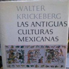 Libros: LAS ANTIGUAS CULTURAS MEXICANAS, WALTER KRICKEBERG.. Lote 184643917