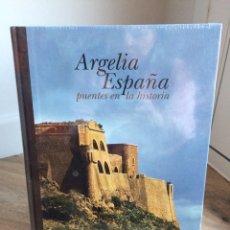 Libros: LIBRO ESPAÑA ARGELIA PUENTES EN LA HISTORIA. Lote 189882088