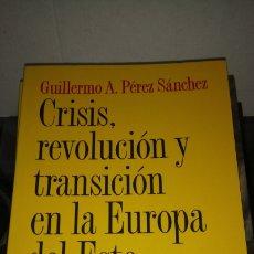 Libros: LIBRO CRISIS, REVOLUCIÓN Y TRANSICIÓN EN LA EUROPA DEL ESTE. G. A. PÉREZ SÁNCHEZ. EDITORIAL ARIEL.. Lote 190048918