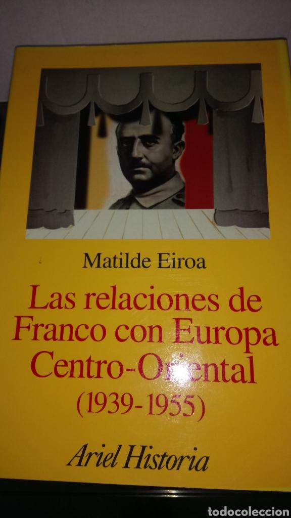 LIBRO LAS RELACIONES DE FRANCO CON EUROPA CENTRO-ORIENTAL (1939-55). M.EIROA. EDITORIAL ARIEL. (Libros Nuevos - Historia - Historia por países)