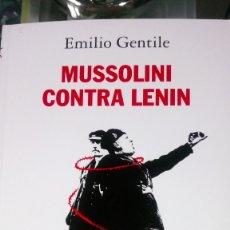Libros: LIBRO MUSSOLINI CONTRA LENIN. EMILIO GENTILE. EDITORIAL ALIANZA. AÑO 2019.. Lote 191951368
