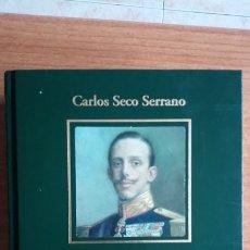 Libros: LA ESPAÑA DE ALFONSO XIII. CARLOS SECO SERRANO. BIBLIOTECA HISTORIA DE ESPAÑA. 2005 RBA COLECCIONABL. Lote 191987831