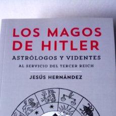 Libros: LIBRO LOS MAGOS DE HITLER. JESÚS HERNÁNDEZ. EDITORIAL MELUSINA. AÑO 2014.. Lote 192037666