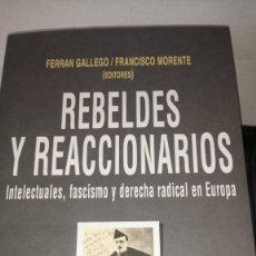 Libros: LIBRO REBELDES Y REACCIONARIOS. F. GALLEGO /F. MORENTE. EDITORIAL EL VIEJO TOPO. AÑO 2011.. Lote 192110423