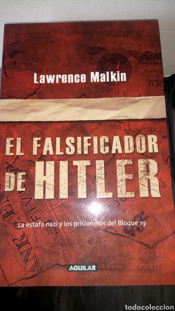 LIBRO EL FALSIFICADOR DE HITLER. LAWRENCE MALKIN. EDITORIAL AGUILAR. AÑO 2007. (Libros Nuevos - Historia - Historia por países)