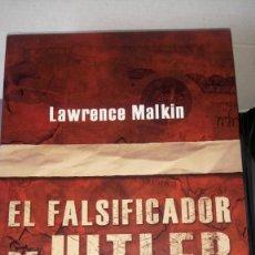 Libros: LIBRO EL FALSIFICADOR DE HITLER. LAWRENCE MALKIN. EDITORIAL AGUILAR. AÑO 2007.. Lote 193381170