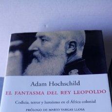 Libros: LIBRO EL FANTASMA DEL REY LEOPOLDO. ADAM HOCHSCHILD. EDITORIAL PENÍNSULA. AÑO 2002.. Lote 196244782