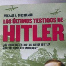Libros: LIBRO LOS ÚLTIMOS TESTIGOS DE HITLER. MICHAEL A. MUSMANNO. EDITORIAL VOLTER. AÑO 2005.. Lote 197602717