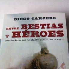 Libros: LIBRO ENTRE BESTIAS Y HÉROES. DIEGO CARCEDO. EDITORIAL ESPASA. AÑO 2011.. Lote 198499461