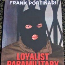 Libros: LOYALISTAS,PARAMILITARES,ULSTER ,IRLANDA DEL NORTE,IRELAND. Lote 200017616