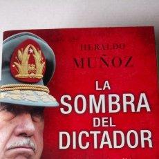 Libros: LIBRO LA SOMBRA DEL DICTADOR. HERALDO MUÑOZ. EDITORIAL PAIDOS. AÑO 2009.. Lote 200315426