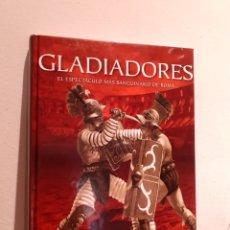 Libros: GLADIADORES-EL ESPECTACULO MÁS SANGUINARIO DE ROMA. Lote 206216932