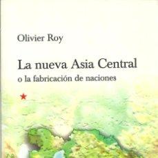 Libros: OLIVIER ROY - LA NUEVA ASIA CENTRAL. Lote 207682793