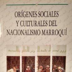 Libros: ABDALLAH LAROUI - ORÍGENES SOCIALES Y CULTURALES DEL NACIONALISMO MARROQUÍ. Lote 207905367